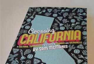 Crossing California – A Cultural Topography of a State of Wonder and Weirdness