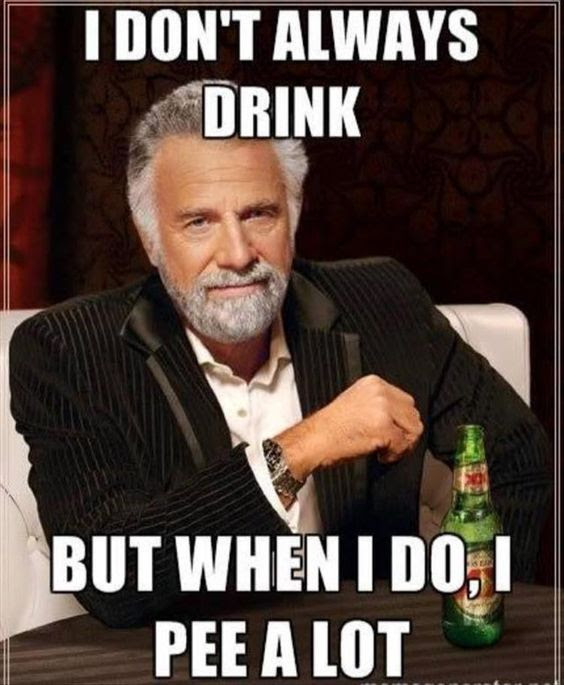 I Don't Always Drink...
