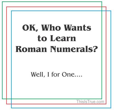 Don's Puns: Roman Numerals