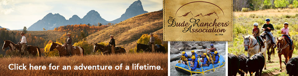Dude Ranches and Guest Ranch Vacations: Dude Ranchers' Association