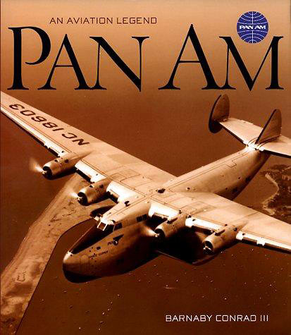 'Pan-Am – An Aviation Legend' by Barnaby Conrad III