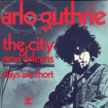 Arlo Guthrie's The City of New Orleans