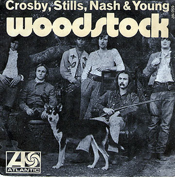 Woodstock by Crosby, Stills, Nash and Young