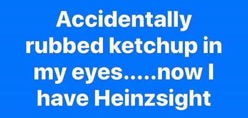 Don's Puns: Heinzsight