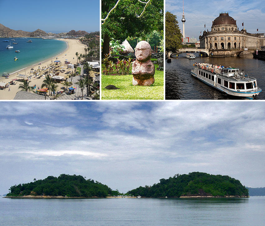Los Cabos, Tahiti, Museum Island in Berlin and the Bay of Paraty's secluded islands