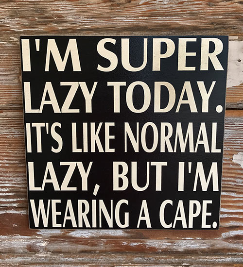 I'm Super Lazy Today